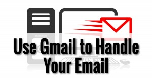 Use Gmail to Handle Your Email