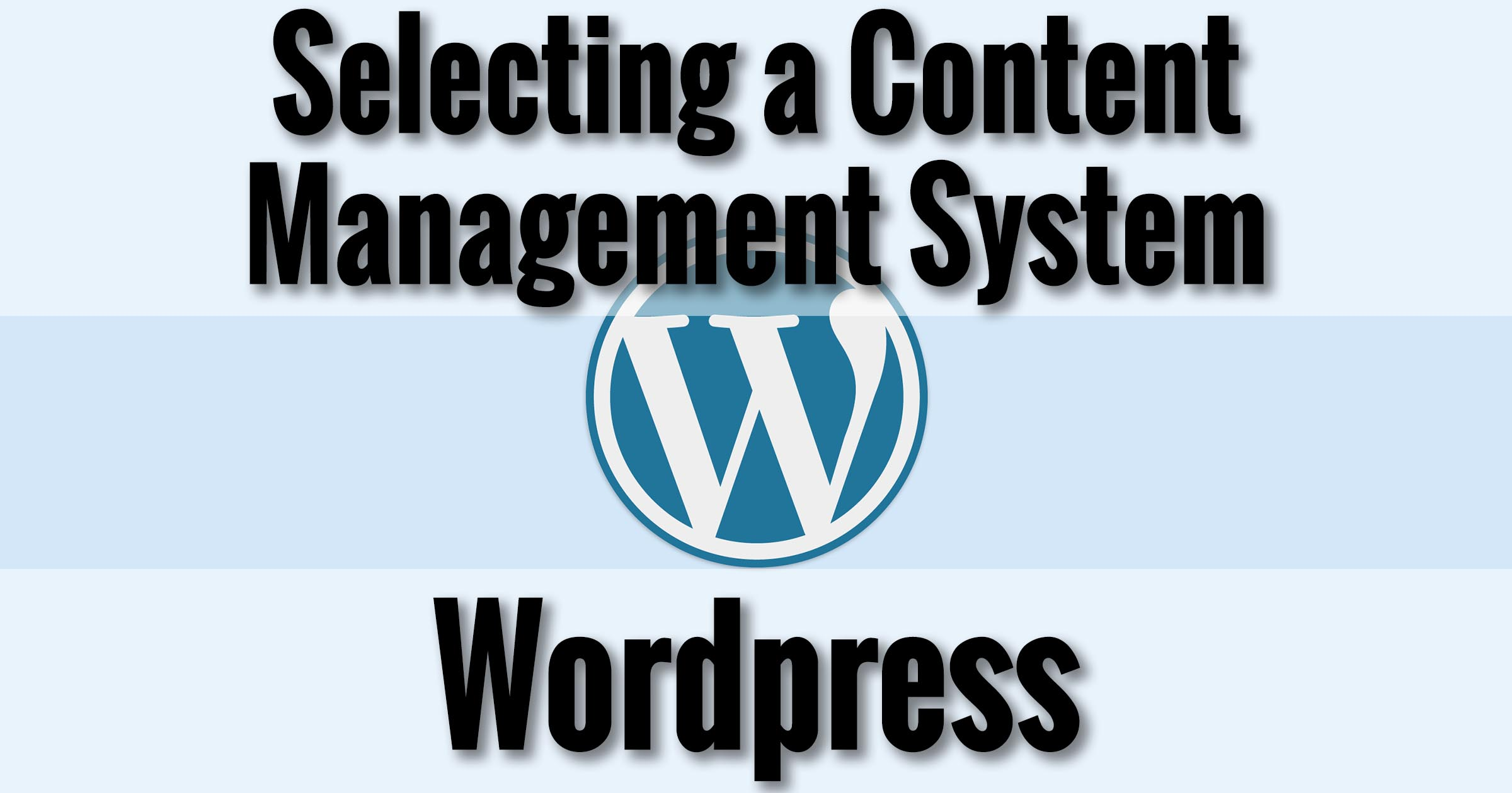 Selecting a Content Management System - Wordpress