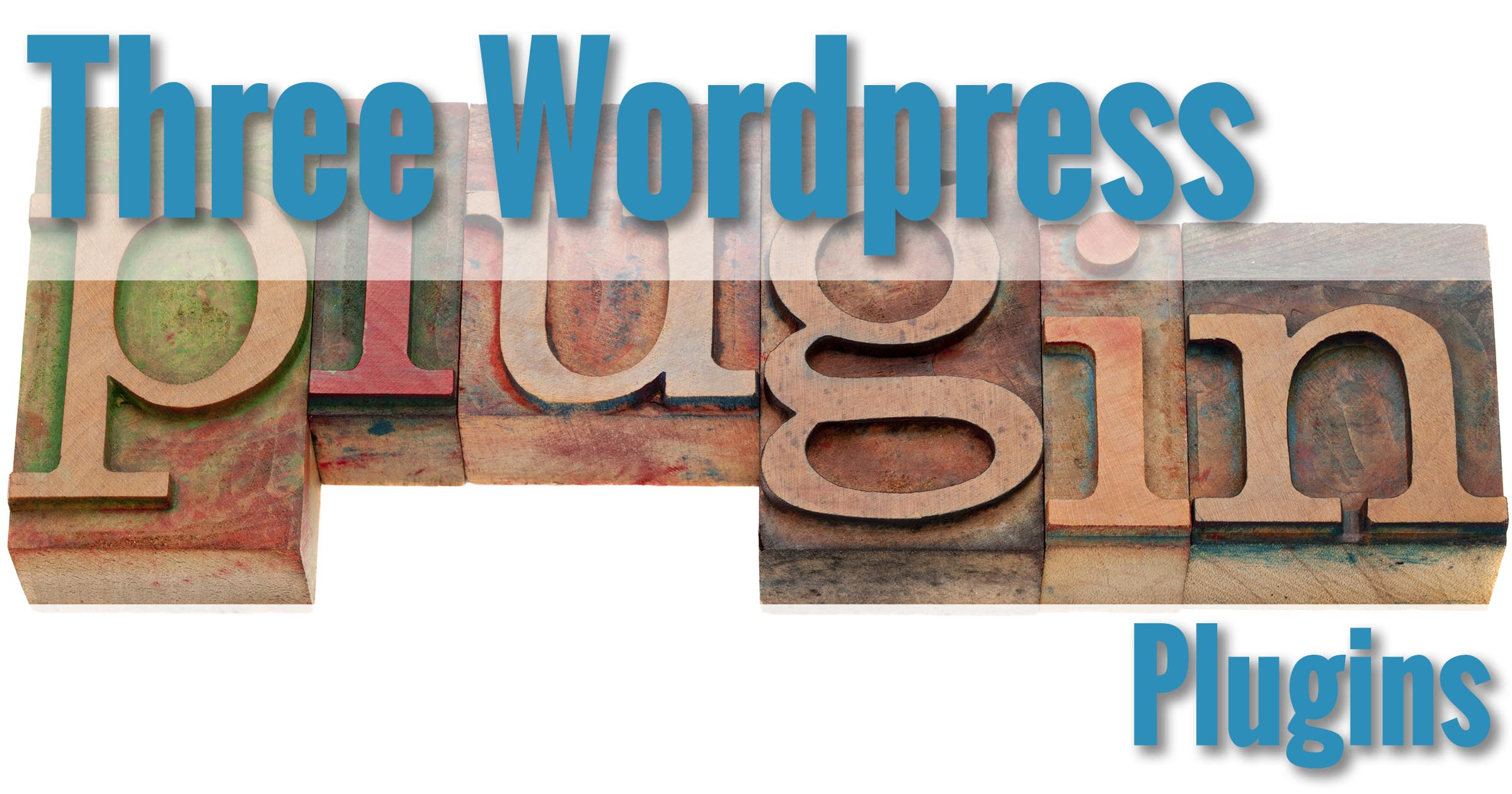 Three Wordpress Plugins