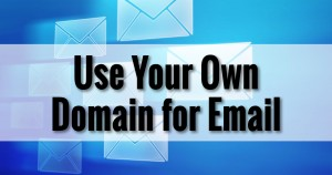 Use Your Own Domain for Email