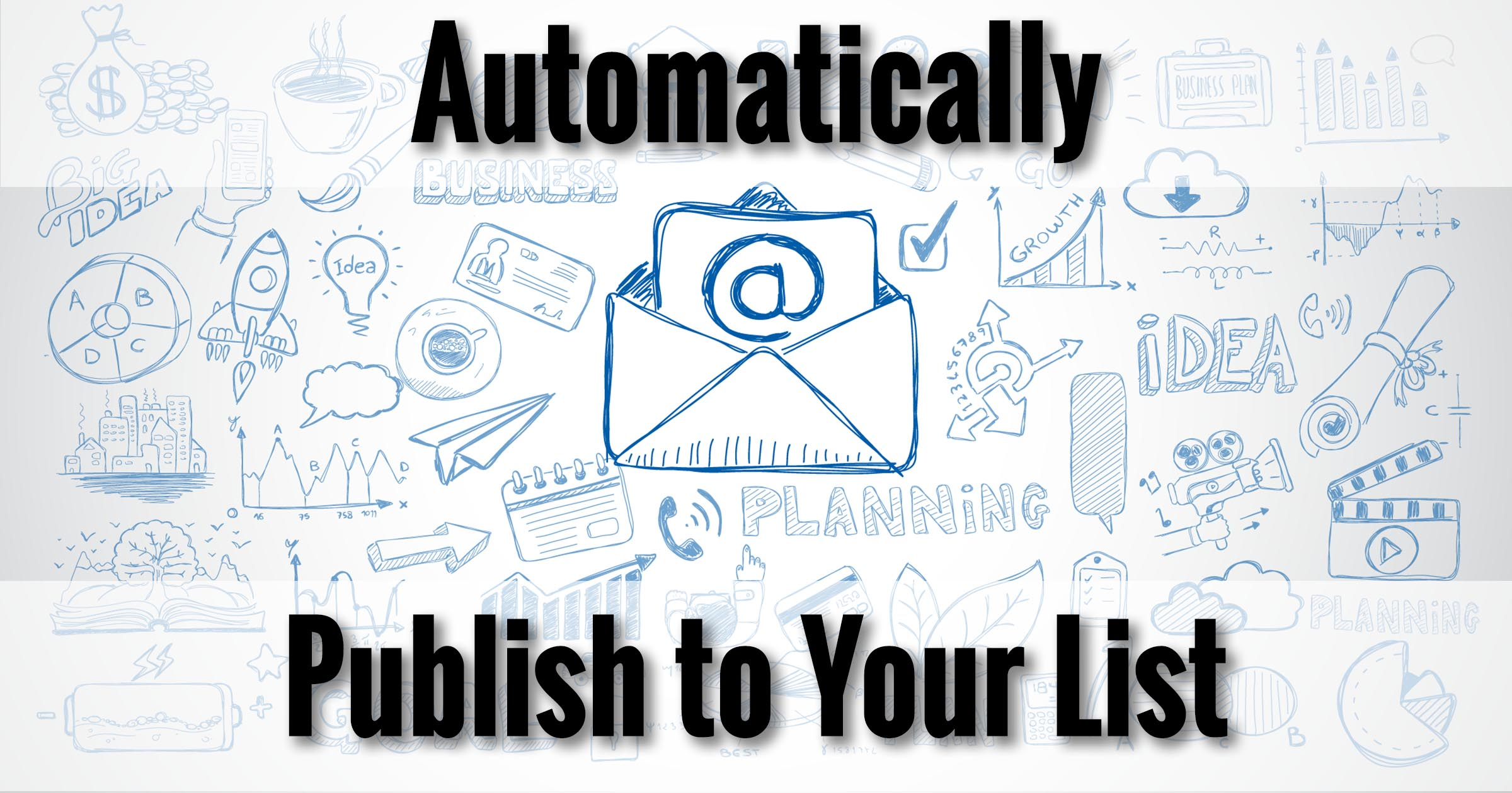 Automatically Publish to Your List